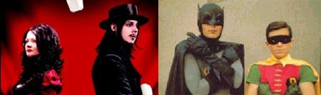 Jack & Meg, Batman & Robin